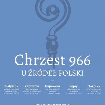 """WYSTAWY: """"Chrzest966. U źródeł Polski"""" – Wystawa mobilna Muzeum Początków Państwa Polskiego w Gnieźnie za granicą"""