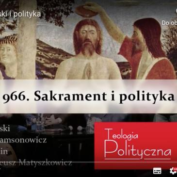 """WYKŁADY I PREZENTACJE: """"Chrzest Polski i polityka"""" – """"Teologia Polityczna co miesiąc"""""""
