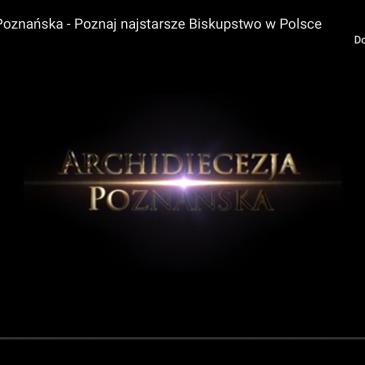 Archidiecezja Poznańska – Poznaj najstarsze biskupstwo w Polsce