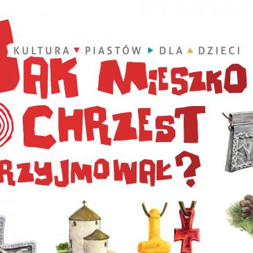 """KSIĄŻKI: """"Jak Mieszko chrzest przyjmował?"""" – Jarosław Gryguć, książka edukacyjna dla dzieci w PDF"""